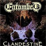 Entombed - Clandestine *Re*
