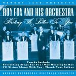 Roy Fox And His Orchestra - Writing A Letter To You