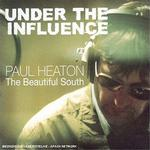 Paul Heaton - Under the Influence: Paul Heaton