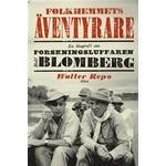 Folkhemmets äventyrare: en biografi om forskningsluffaren Rolf Blomberg (Inbunden, 2011)