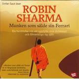 Ljudbok Munken som sålde sin Ferrari: en berättelse om att uppfylla sina drömmar och förverkliga sig själv (Ljudbok CD, 2008)