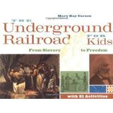 Freedom underground railroad Böcker Underground Railroad for Kids: From Slavery to Freedom with 21 Activities