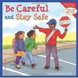 Be safe Böcker Be Careful And Stay Safe (Pocket, 2006)