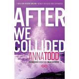 Anna todd Böcker After We Collided (Häftad, 2014)