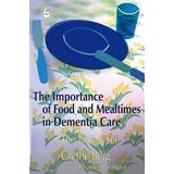 Aase berg Böcker The Importance Of Food And Mealtimes in Dementia Care (Pocket, 2006)