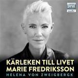 Marie fredriksson kärleken livet Böcker Kärleken till livet (Ljudbok CD, 2015)