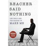 Lee child Böcker Reacher Said Nothing: Lee Child and the Making of Make Me (Häftad, 2015)
