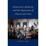 Olle josephson Böcker Democratic Authority and the Separation of Church and State (Inbunden, 2011)