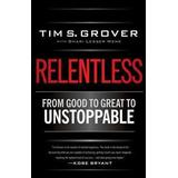 Good to great Böcker Relentless: From Good to Great to Unstoppable (Inbunden, 2013)