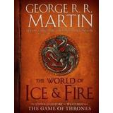 Game of thrones bok The World of Ice & Fire: The Untold History of Westeros and the Game of Thrones (Inbunden, 2014)