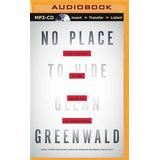 No place to hide Böcker No Place to Hide: Edward Snowden, the Nsa, and the U.S. Surveillance State (Ljudbok CD, 2014)