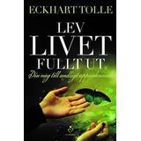 Lev livet fullt ut Böcker Lev livet fullt ut: En väg till andligt uppvaknande (Danskt band, 2015)