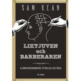 Claes ericson Böcker Liktjuven och barberaren: hjärnforskningens otroliga historia (Inbunden, 2015)