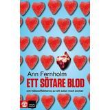 Ett sötare blod Böcker Ett sötare blod: om hälsoeffekterna av ett sekel med socker (Inbunden, 2012)