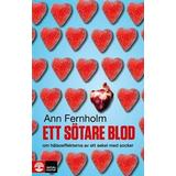 Ett sötare blod Böcker Ett sötare blod: om hälsoeffekterna av ett sekel med socker (E-bok, 2012)