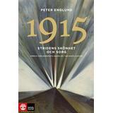 Stridens skönhet och sorg Böcker 1915 Stridens skönhet och sorg: första världskrigets andra år i 108 korta kapitel (Inbunden, 2015)