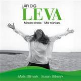 Lär dig leva Böcker Lär dig leva: Mindre stress - Mer närvaro (Ljudbok CD, 2015)