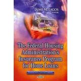 Home insurance Böcker The Federal Housing Administration's Insurance Program for Home Loans (Pocket, 2013)