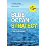 Blue ocean strategy Böcker Blue ocean strategy: skapa nya marknader utan konkurrens (Inbunden, 2015)