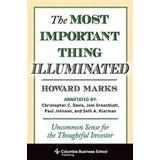 The most important thing Böcker The Most Important Thing Illuminated: Uncommon Sense for the Thoughtful Investor (Inbunden, 2013)