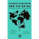 Vår tid är nu Böcker Vår tid är nu: tio hoppfulla perspektiv på klimatkrisen (Häftad, 2015)