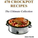 Crockpot Böcker 470 Crockpot Recipes - The Ultimate Collection (E-bok, 2014)