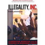 Juan paul Böcker Illegality, Inc.: Clandestine Migration and the Business of Bordering Europe (Häftad, 2014)