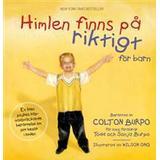 Himlen finns på riktigt Böcker Himlen finns på riktigt - för barn (Kartonnage, 2012)