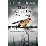Viktor frankl mans search for meaning Böcker Mans search for meaning - the classic tribute to hope from the holocaust (Pocket, 2004)
