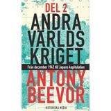 Antony beevor andra världskriget Böcker Andra världskriget, del 2 (E-bok, 2014)