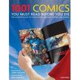 1001 books you must read Böcker 1001 Comics You Must Read Before You Die: The Ultimate Guide to Comic Books, Graphic Novels and Manga (Inbunden, 2014)