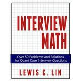 Interview math Böcker Interview Math: Over 50 Problems and Solutions for Quant Case Interview Questions (Häftad, 2015)