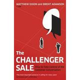 The challenger sale Böcker Challenger sale - how to take control of the customer conversation (Pocket, 2013)