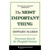 The most important thing Böcker The Most Important Thing: Uncommon Sense for the Thoughtful Investor (Inbunden, 2011)
