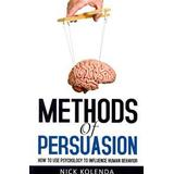 Influence the psychology of persuasion Böcker Methods of Persuasion: How to Use Psychology to Influence Human Behavior (Häftad, 2013)