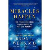 Brian weiss Böcker Miracles Happen: The Transformational Healing Power of Past-Life Memories (Häftad, 2013)