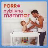 Porr Böcker Porr för nyblivna mammor (Danskt band, 2014)