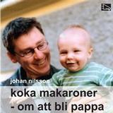 Koka Böcker Koka makaroner: Om att bli pappa (Ljudbok nedladdning, 2007)