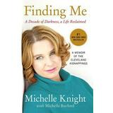 Finding me michelle knight Böcker Finding Me: A Decade of Darkness, a Life Reclaimed: A Memoir of the Cleveland Kidnappings (Häftad, 2015)