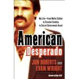 Desperado Böcker American Desperado: My Life--From Mafia Soldier to Cocaine Cowboy to Secret Government Asset (Häftad, 2012)