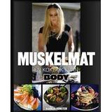 Muskelmat Böcker Muskelmat: en kokbok från Body (Inbunden, 2013)