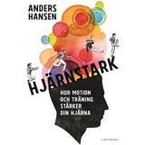 Anders hansen Böcker Hjärnstark: hur motion och träning stärker din hjärna (Inbunden, 2016)