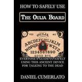 Ouija board Böcker How to Safely Use the Ouija Board: An Instruction Manual (Häftad, 2015)