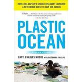 Charles moore Böcker Plastic Ocean: How a Sea Captain's Chance Discovery Launched a Determined Quest to Save the Oceans (Häftad, 2012)