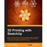 Sketchup Böcker 3D Printing With SketchUp (Pocket, 2014)