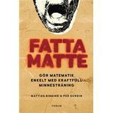 Fatta matte Böcker Fatta matte: gör matematik enkelt med kraftfull minnesträning (Danskt band, 2016)