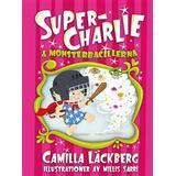 Super charlie Böcker Super-Charlie & monsterbacillerna (Inbunden, 2016)
