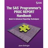 Proc Böcker The SAS Programmer's Proc Report Handbook: Basic to Advanced Reporting Techniques (Häftad, 2016)