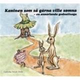 Kaninen som så gärna ville somna Böcker Kaninen som så gärna ville somna: en annorlunda godnattsaga (Ljudbok CD, 2012)