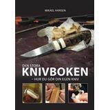 Kniv fritid Böcker Den stora knivboken: hur du gör din egen kniv (Inbunden, 2015)